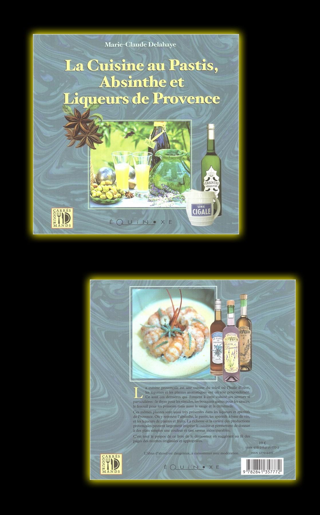 Livre La cuisine au Pastis, Absinthe et Liqueurs de Provence